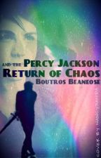 Percy Jackson and the Return of Chaos by BoutrosBeaneose