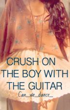 Crush On The Boy with the Guitar by can_we_dance_