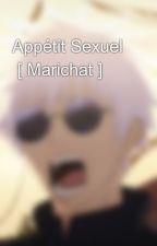 Appétit Sexuel   [ Marichat ] by Mel_anie45