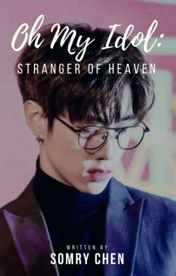 Oh My Idol: Stranger Of Heaven