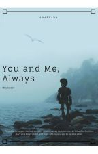 You and Me, Always by reyesmik