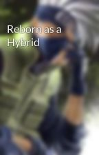 Reborn as a Hybrid by ProudPokedoge