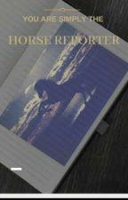 HORSE REPORTER by Alluringblackhorse