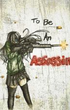 To Be an Assassin by FallenAndroid
