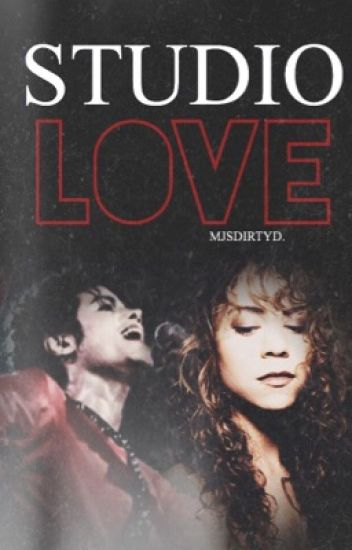 Studio Love ➵ Michael Jackson ➵ Fanfiction