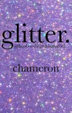 glitter - chameron {on hiatus} by booboothegoddamnfool