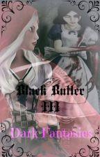 ~Dark Fantasies~{Black Butler/Kuroshitsuji III}(Red Hood Diaries 3/3) by Scarlett_Wolf