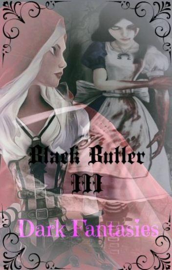 ~Dark Fantasies~{Black Butler/Kuroshitsuji III}(Red Hood Diaries 3/3)