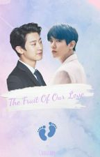 the fruit of our love- Chanbaek  by chanxbbh