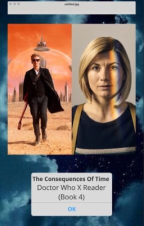The Consequences Of Time {Doctor Who X Reader} Book 4 by BrehtSheekey