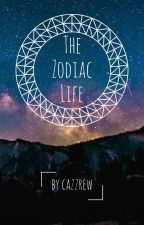 The Zodiac Life by Cazzrew