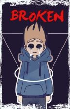 Broken - (A Tomtord AU) [Completed] by ImOnlyHereForTomTord