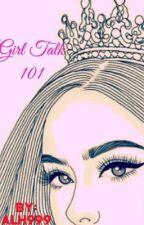 Girl Talk 101 by ALH2020