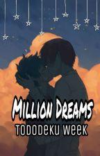 Million Dreams [TODODEKU WEEK] by EmaAngels