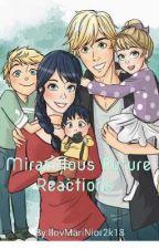 Miraculous Future Reactions  by IlovMariNior2k18