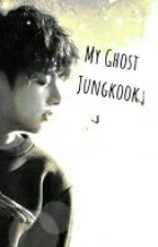My Ghost Jungkook by Dancemoster135