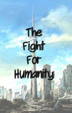 The Fight For Humanity by Livvypie_43