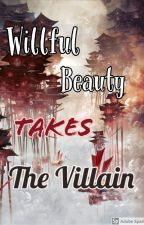 Willful Beauty Takes the Villain | System | BxB by lyghtkio
