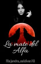 La Mate Del Alfa  #GoldenLipsawards2018  by Alejandra_saldivarXD