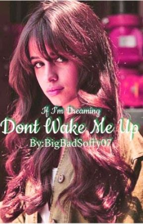 Don't Wake Me Up by BigBadSofty07