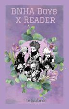 BNHA Boys x FEM!Reader by tetsubro