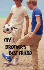 My Brother's Best friend ( One Direction fanfic ) by teenwreck-ed