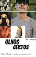 Olhos Certos  by Sualouca480