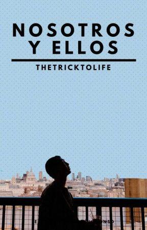 Ellos Y Nosotros [KNJ] by TheTrickToLife