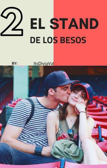 EL STAND DE LOS BESOS II - ♡♡♡ - Wattpad