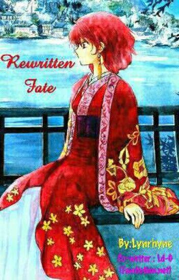 Rewritten Fate (Akatsuki no Yona Fanfiction-New)