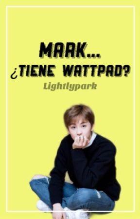 𝗠𝗮𝗿𝗸... ¿𝗧𝗶𝗲𝗻𝗲 𝗪𝗮𝘁𝘁𝗽𝗮𝗱? • EDITANDO • by lightlypark