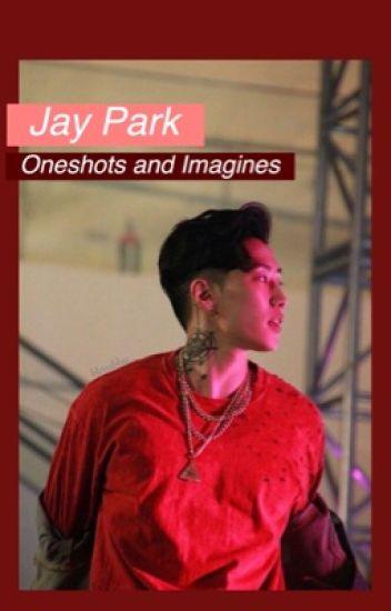 Jay park // Oneshots and Imagines