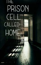 The Prison Cell Called Home by SilverKei
