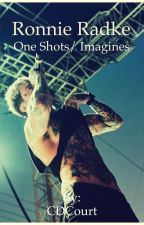 Ronnie Radke Imagines /one shots  by CDCourt