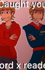 """""""Caught You""""