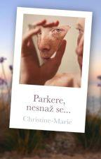 Parkere, nesnaž se...  by Christine-Marie