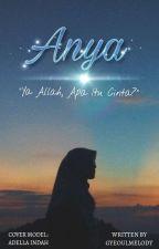 Anya: Ya Allah, Apa Itu Cinta? by Sonya_Nafa