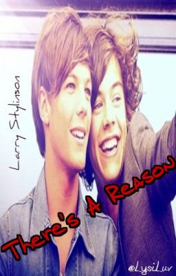 There's A Reason - A Larry Stylinson Love Story
