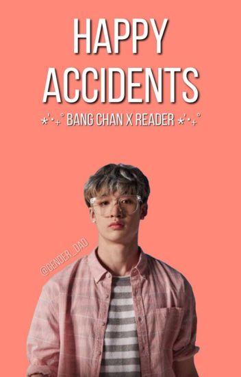 Happy accidents °Bang Chan x Reader°