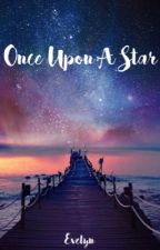 Once Upon A Star by Evelyn_YT