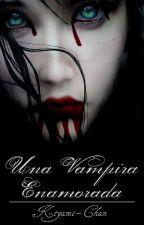 Una Vampira Enamorada by HoshikodeHatake