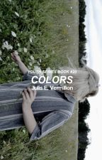 Colors [Youth Series ~ Book #20] by ravenxblood