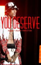 You Deserve by Kvng___Ariel