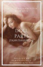 Doll Parts ✧ Frerard ✧ Libro 1 ✧ TRADUZIONE ITALIANA by melted_tears