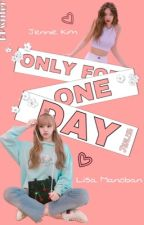 Only For One Day || Jenlisa by BPwriter