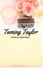 Taming taylor caniff(on hold) by SkylarKrajack