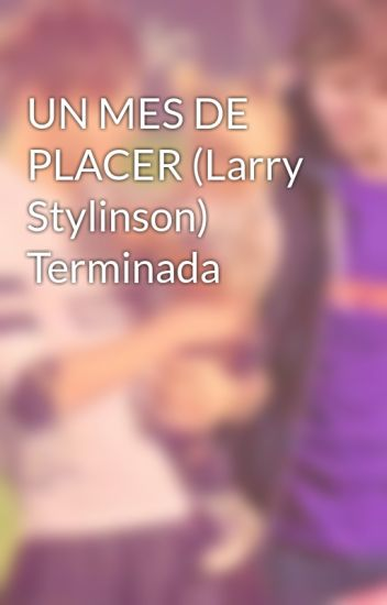 UN MES DE PLACER (Larry Stylinson) Terminada