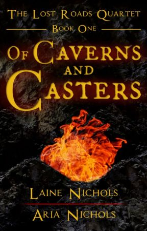 Of Caverns and Casters - The Lost Roads Quartet, Book One by avadel