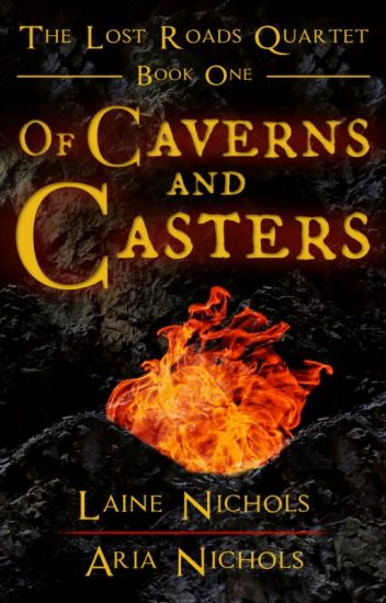Of Caverns and Casters - The Lost Roads Quartet, Book One