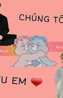 Đọc truyện [AllHwi][AllMin] Chúng Tôi Yêu Em!!!
